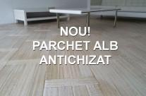 NOU! Parchet Alb Antichizat